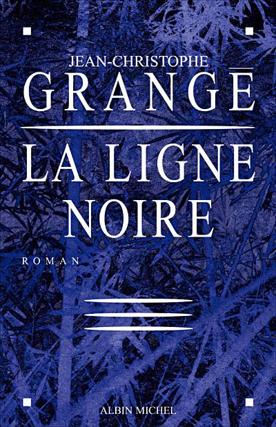 La ligne noire de jean christophe grang critique livre - Grange jean christophe prochain livre ...