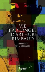 BEINSTINGEL_La-vie_prolongee_darthur_Rimbaud