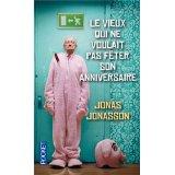 Le vieux qui ne voulait pas (Jonas Jonasson)