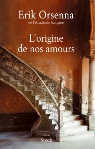 Orsenna_Lorigine_de_nos_amours