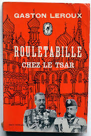 Rouletabille chez le tsar resume