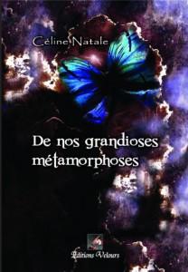 """Couverture du roman """"De nos grandioses métamorphoses"""""""